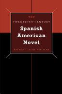 The Twentieth Century Spanish American Novel