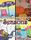 Large Print Adult Coloring Book of Seasons