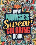 How Nurses Swear Coloring Book