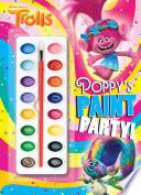 Poppy s Paint Party   DreamWorks Trolls  Book PDF