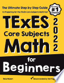 TExES Core Subjects EC 6 Math for Beginners