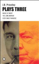 J.B. Priestley: Plays Three [Pdf/ePub] eBook