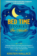 Bedtime Stories For Adults Cognitive Behavioural Therapy For Insomnia Book PDF