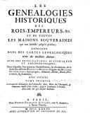 Les Généalogies historiques des rois, empereurs, &c. et de toutes les maisons souveraines qui ont subsisté jusqu'à présent [by J. Hübner, tr. by L. Chasot de Nantigny].