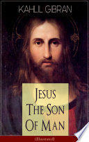 Jesus The Son Of Man  Illustrated  Book
