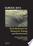 Rock Mechanics for Resources  Energy and Environment