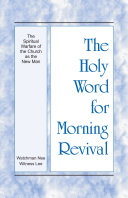 The Holy Word for Morning Revival   The Spiritual Warfare of the Church as the New Man