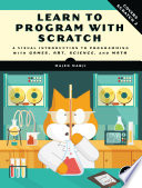 """Learn to Program with Scratch: A Visual Introduction to Programming with Games, Art, Science, and Math"" by Majed Marji"