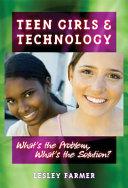 Teens Girls and Technology