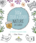 Draw, Color, and Sticker Nature Sketchbook