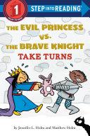 The Evil Princess Vs  the Brave Knight  Take Turns Book