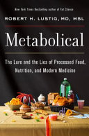 link to Metabolical : the lure and the lies of processed food, nutrition, and modern medicine in the TCC library catalog