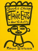 Good   Cheap Ethnic Eats in New York City Book