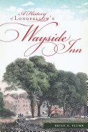 A History of Longfellow's Wayside Inn Book