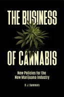 The Business of Cannabis  New Policies for the New Marijuana Industry