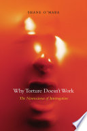 """""""Why Torture Doesn't Work: The Neuroscience of Interrogation"""" by Shane O'Mara"""