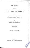 Suggestions Regarding Forest Administration in the Madras Presidency Book