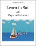 Learn to Sail with Captain Sailnator [Pdf/ePub] eBook