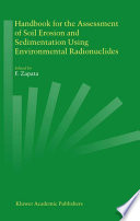 Handbook for the Assessment of Soil Erosion and Sedimentation Using Environmental Radionuclides Book