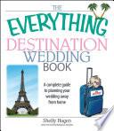 The Everything Destination Wedding Book Book PDF