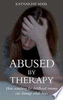 Abused by Therapy Book PDF