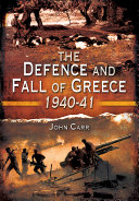 The Defence and Fall of Greece, 1940–41