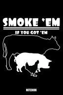 Smoke  Em If You Got  Em Notebook
