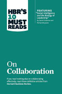 HBR's 10 Must Reads on Collaboration (with featured article ÒSocial Intelligence and the Biology of Leadership,Ó by Daniel Goleman and Richard Boyatzis)