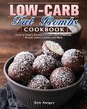 Low Carb Fat Bombs Cookbook