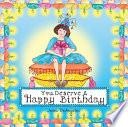You Deserve a Happy Birthday Book PDF