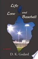 Life, Love, and Baseball