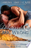 Marrying Mr  Wrong