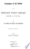 Catalogue of the Books in the Penzance Public Library ...