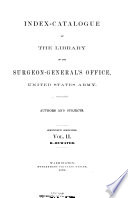 Index-catalogue of the Library of the Surgeon-General's Office, United States Army  : Authors and Subjects