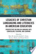 Legacies of Christian Languaging and Literacies in American Education Book PDF