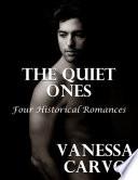 The Quiet Ones  Four Historical Romances