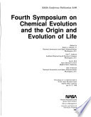 Fourth Symposium on Chemical Evolution and the Origin and Evolution of Life