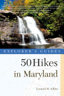 Explorer's Guide 50 Hikes in Maryland: Walks, Hikes & Backpacks from the Allegheny Plateau to the Atlantic Ocean (Third Edition) (Explorer's 50 Hikes) [Pdf/ePub] eBook