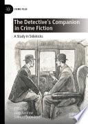 The Detective s Companion in Crime Fiction