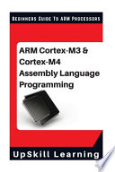 ARM Cortex-M3 and Cortex-M4 Assembly Language Programming