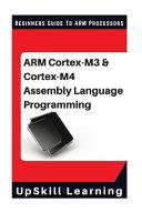 ARM Cortex M3 and Cortex M4 Assembly Language Programming