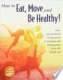 How to Eat, Move, and Be Healthy!