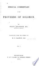 Biblical Commentary on the Proverbs of Solomon  , Volume 1