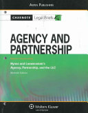 Agency and Partnership: Keyed to Course Using Hynes and Loewenstein's Agency, Partnership, and the LLC Seventh Edition