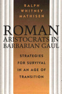 Roman Aristocrats in Barbarian Gaul