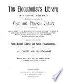 The Elocutionist s Library for Young and Old