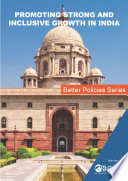 Better Policies Promoting Strong and Inclusive Growth in India