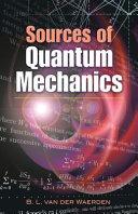 Sources of Quantum Mechanics