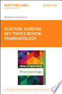 """""""Nursing Key Topics Review: Pharmacology E-Book"""" by Elsevier"""