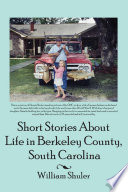Short Stories About Life in Berkeley County South Carolina Book
